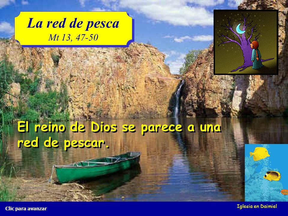 La red de pesca El reino de Dios se parece a una red de pescar.