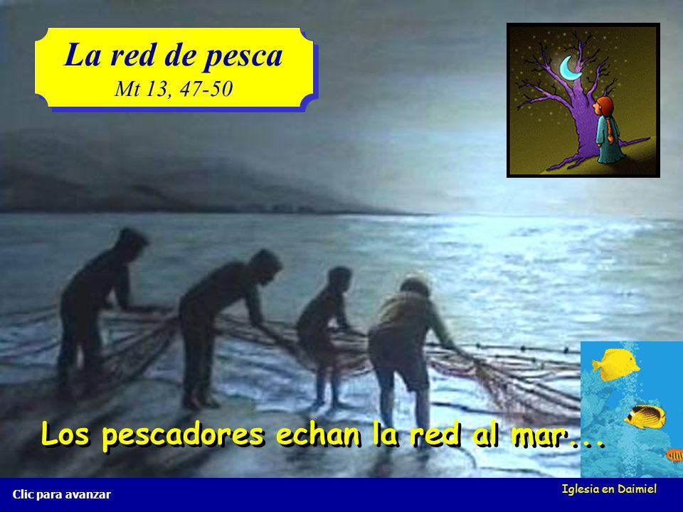 La red de pesca Los pescadores echan la red al mar... Mt 13, 47-50