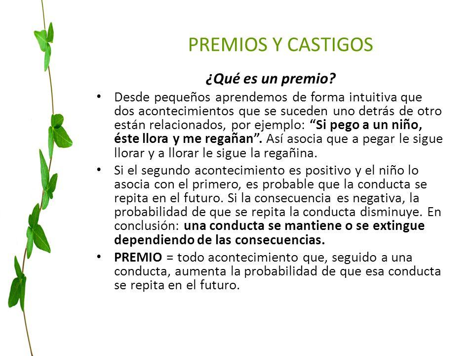 PREMIOS Y CASTIGOS ¿Qué es un premio