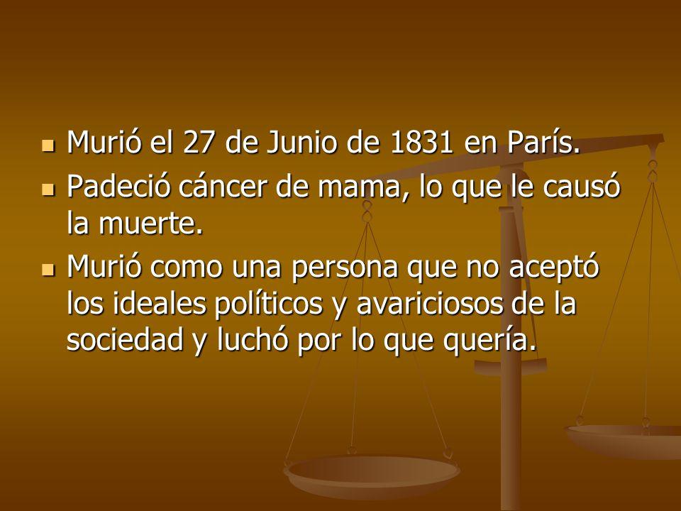 Murió el 27 de Junio de 1831 en París.