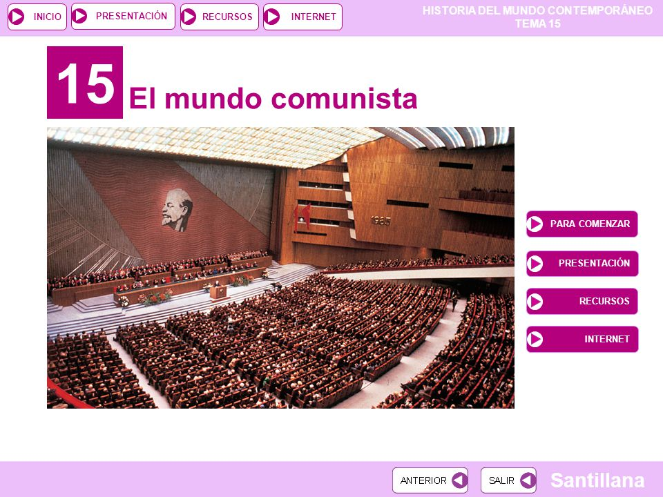 15 El mundo comunista PARA COMENZAR PRESENTACIÓN RECURSOS INTERNET