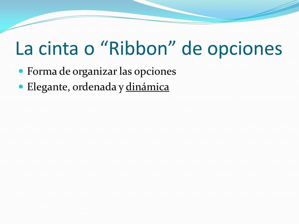 La cinta o Ribbon de opciones