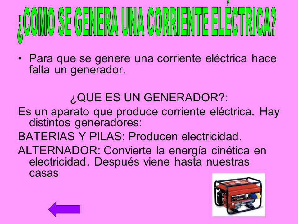 ¿COMO SE GENERA UNA CORRIENTE ELÉCTRICA