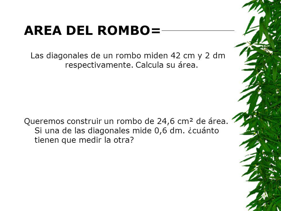 AREA DEL ROMBO= Las diagonales de un rombo miden 42 cm y 2 dm respectivamente. Calcula su área.