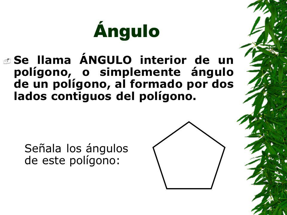 Ángulo Se llama ÁNGULO interior de un polígono, o simplemente ángulo de un polígono, al formado por dos lados contiguos del polígono.
