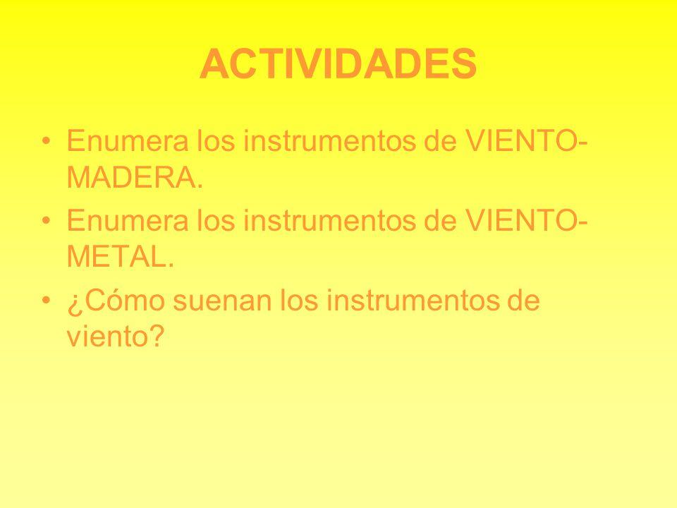 ACTIVIDADES Enumera los instrumentos de VIENTO-MADERA.
