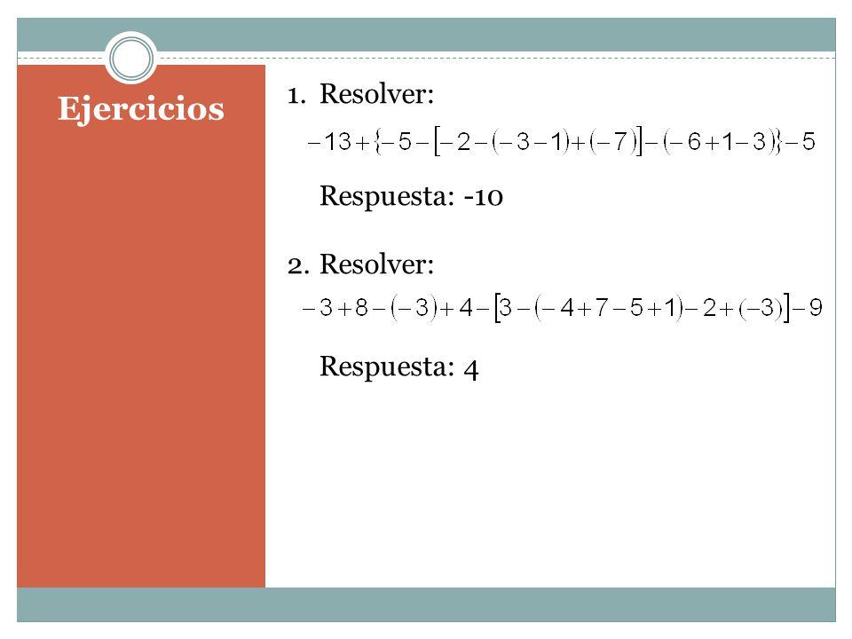 Resolver: Respuesta: -10 Respuesta: 4