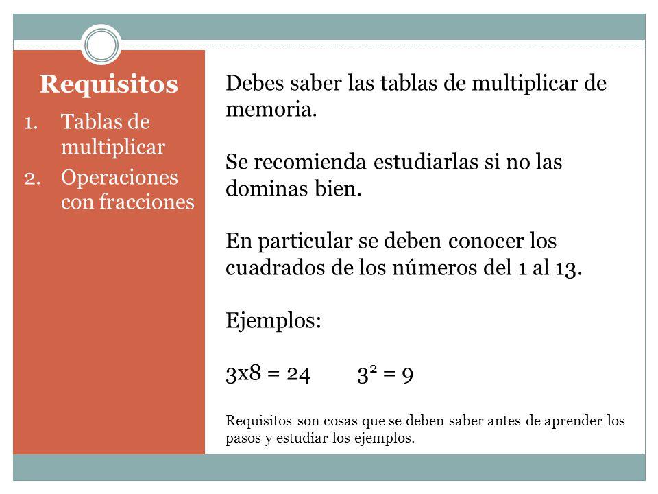 Debes saber las tablas de multiplicar de memoria.