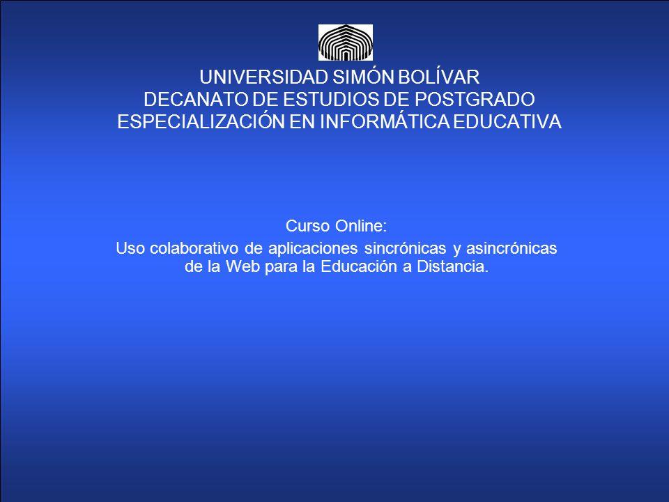 UNIVERSIDAD SIMÓN BOLÍVAR DECANATO DE ESTUDIOS DE POSTGRADO ESPECIALIZACIÓN EN INFORMÁTICA EDUCATIVA