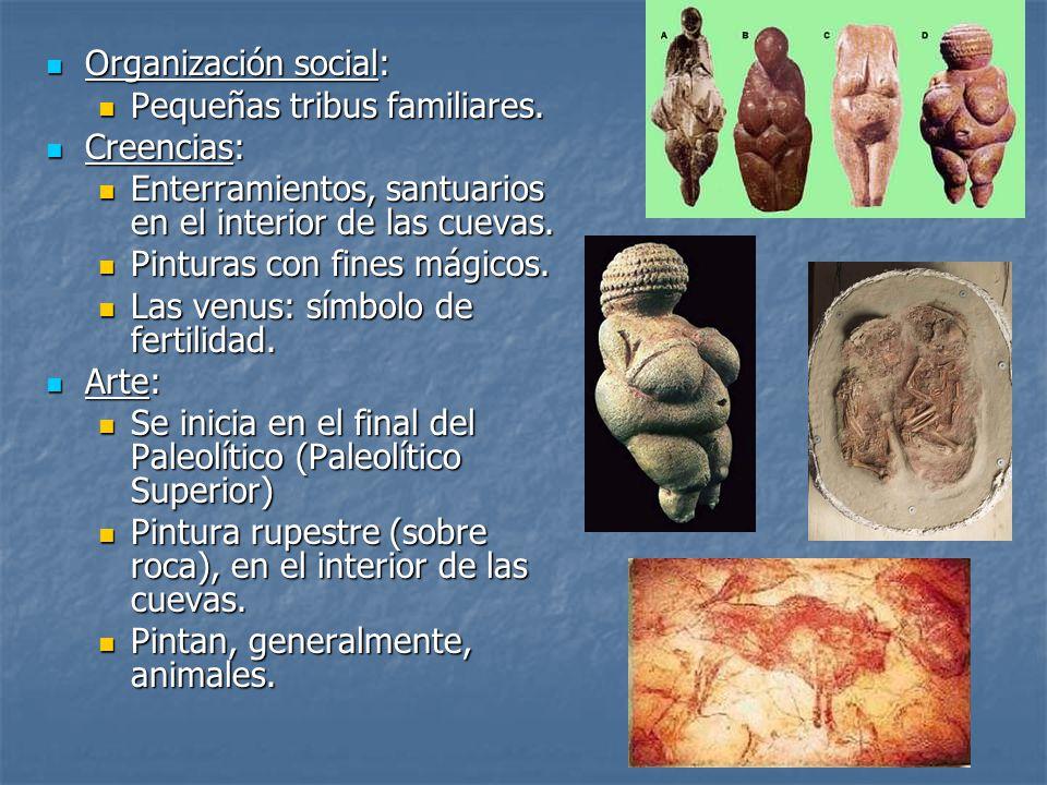 Organización social: Pequeñas tribus familiares. Creencias: Enterramientos, santuarios en el interior de las cuevas.