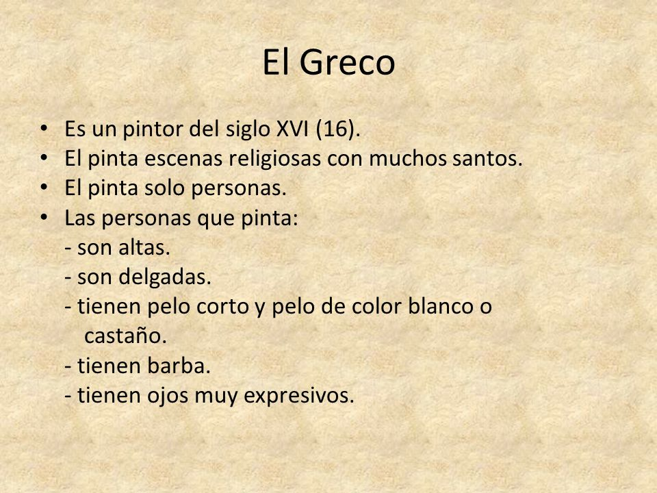 El Greco Es un pintor del siglo XVI (16).