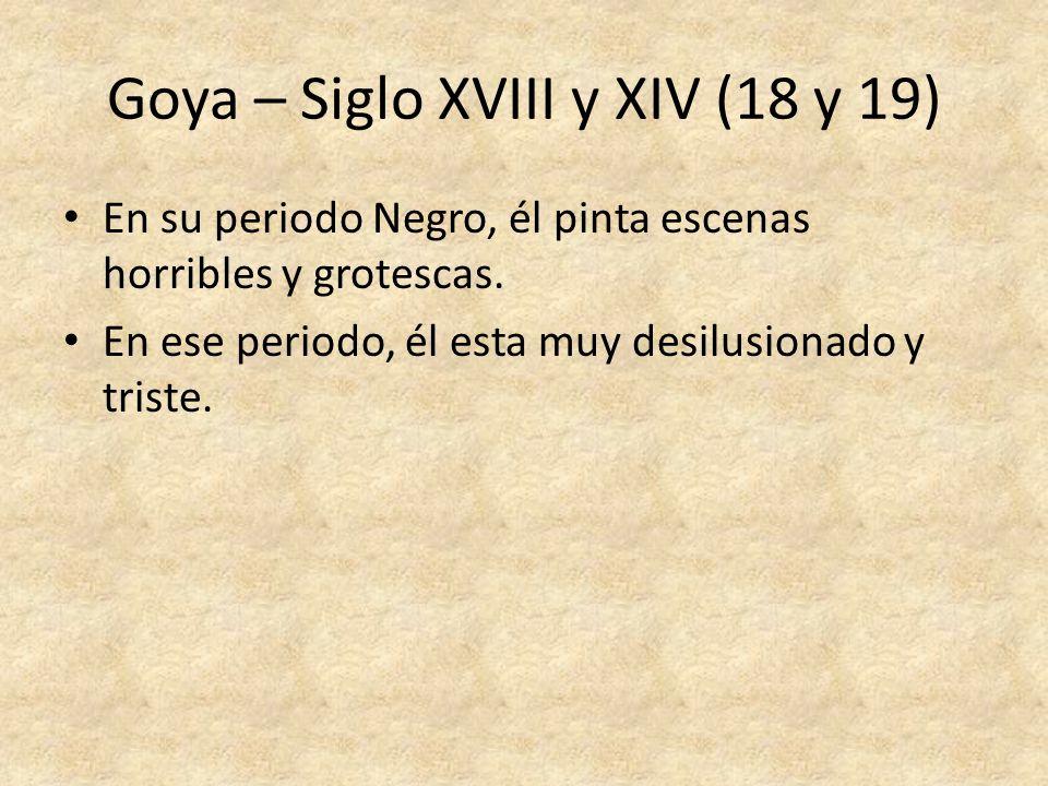 Goya – Siglo XVIII y XIV (18 y 19)