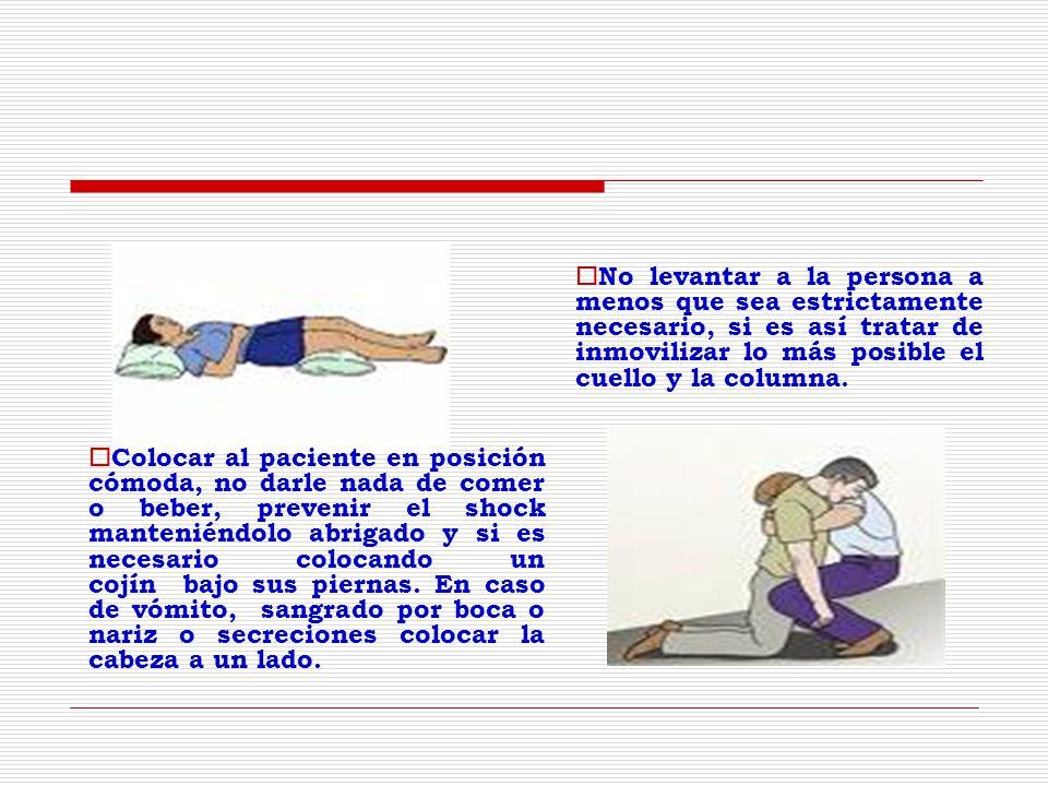 No levantar a la persona a menos que sea estrictamente necesario, si es así tratar de inmovilizar lo más posible el cuello y la columna.