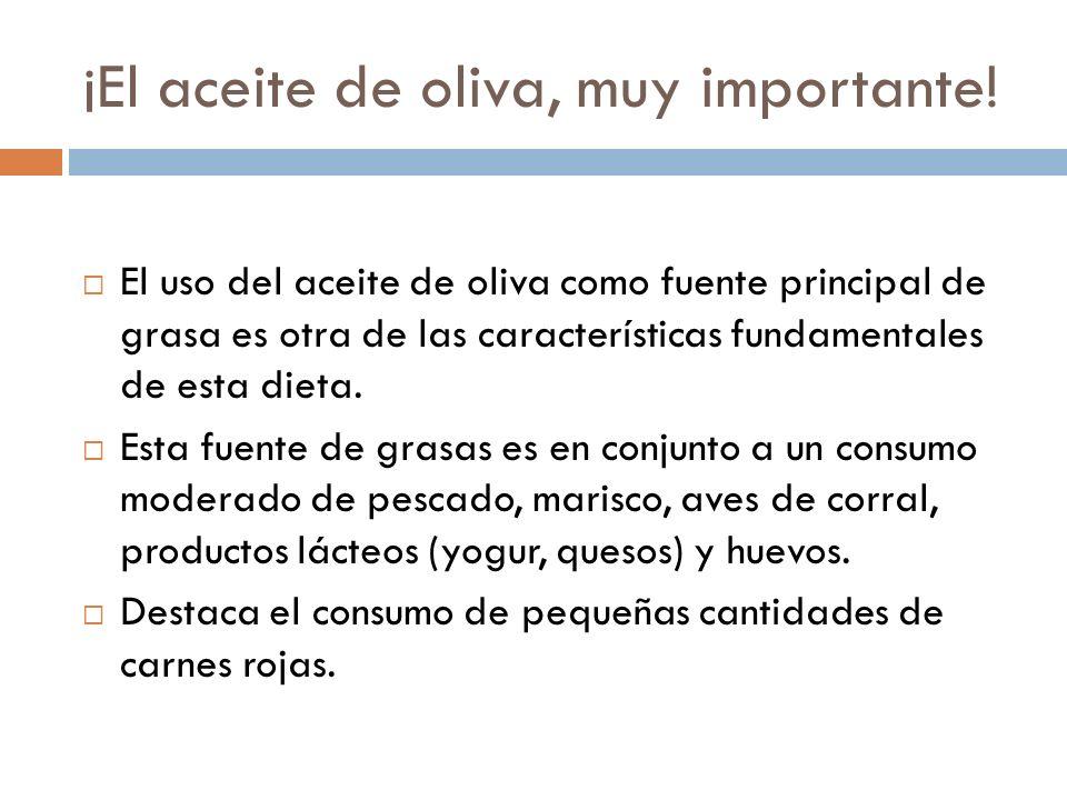 ¡El aceite de oliva, muy importante!
