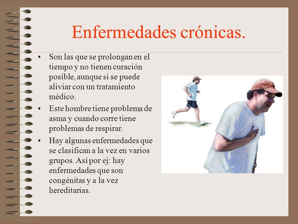 Enfermedades crónicas.