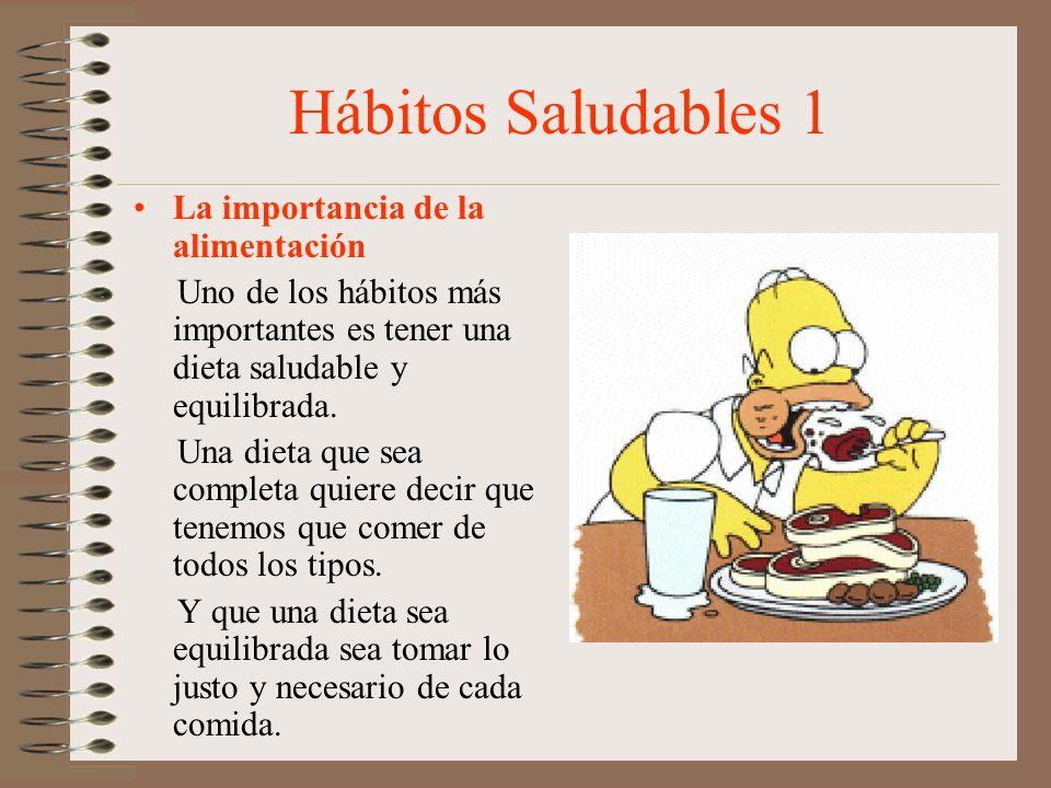 Hábitos Saludables 1 La importancia de la alimentación