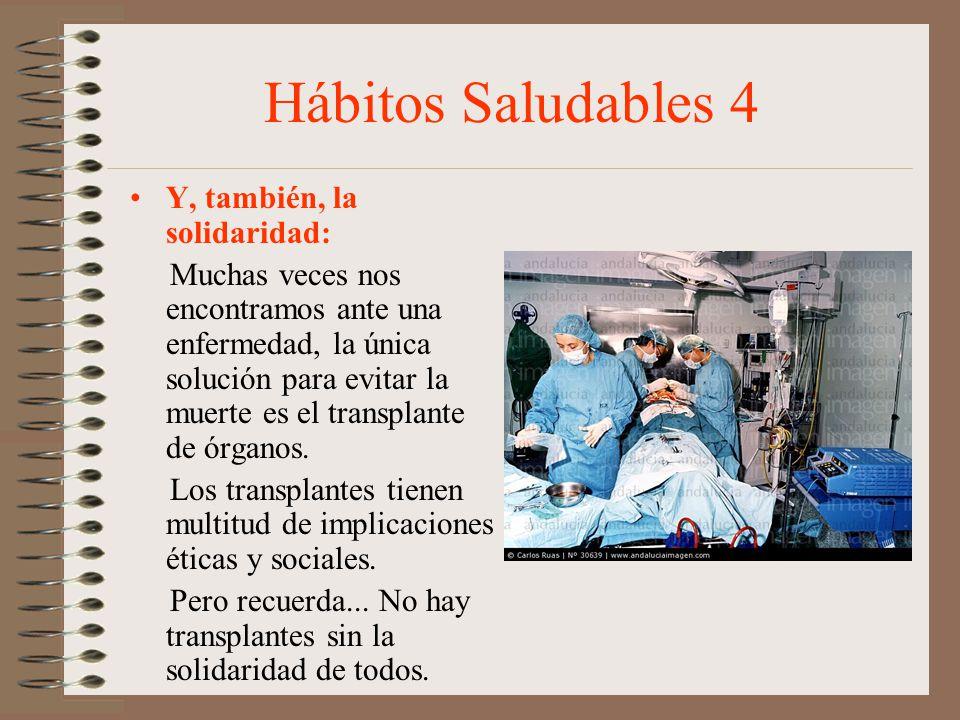 Hábitos Saludables 4 Y, también, la solidaridad:
