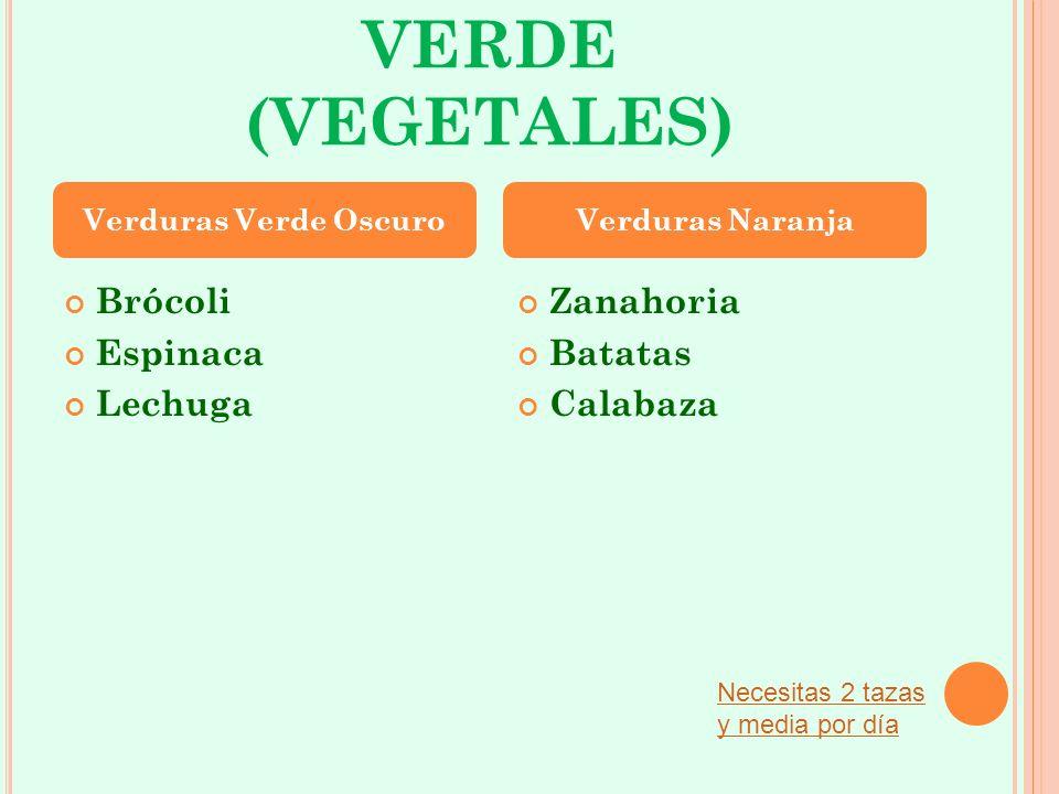 VERDE (VEGETALES) Brócoli Espinaca Lechuga Zanahoria Batatas Calabaza