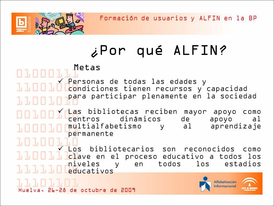 ¿Por qué ALFIN Metas. Personas de todas las edades y condiciones tienen recursos y capacidad para participar plenamente en la sociedad.