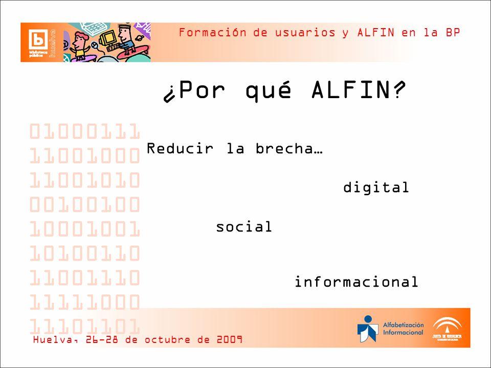 ¿Por qué ALFIN Reducir la brecha… digital social informacional
