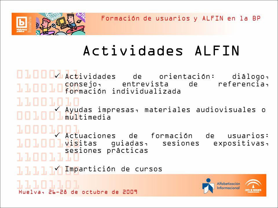 Actividades ALFIN Actividades de orientación: diálogo, consejo, entrevista de referencia, formación individualizada.