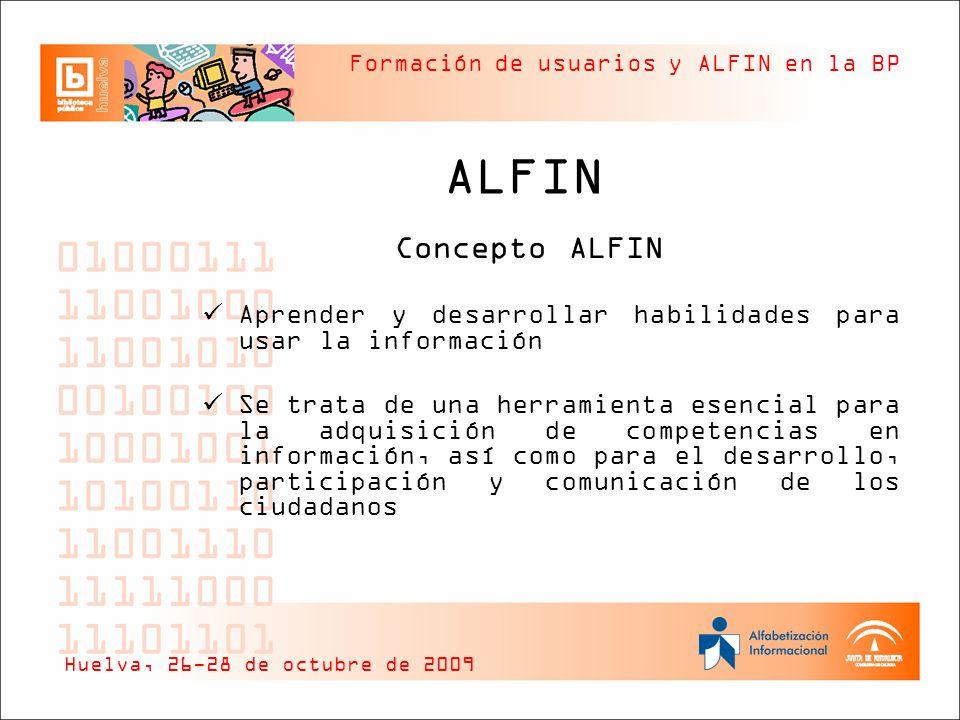 ALFIN Concepto ALFIN. Aprender y desarrollar habilidades para usar la información.