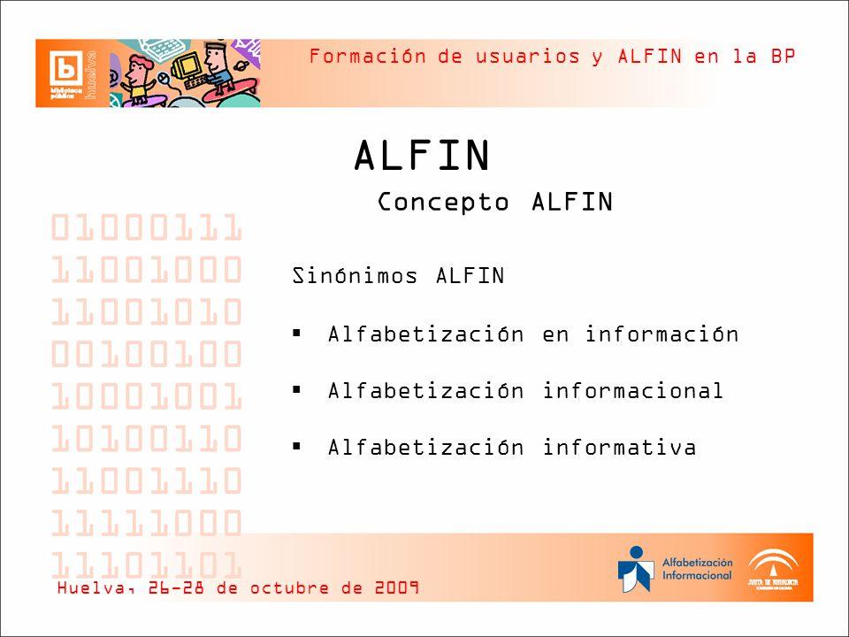 ALFIN Sinónimos ALFIN Concepto ALFIN Alfabetización en información