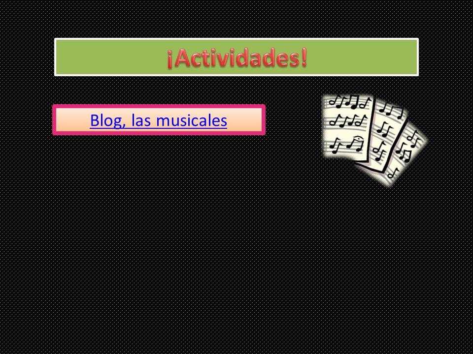 ¡Actividades! Blog, las musicales