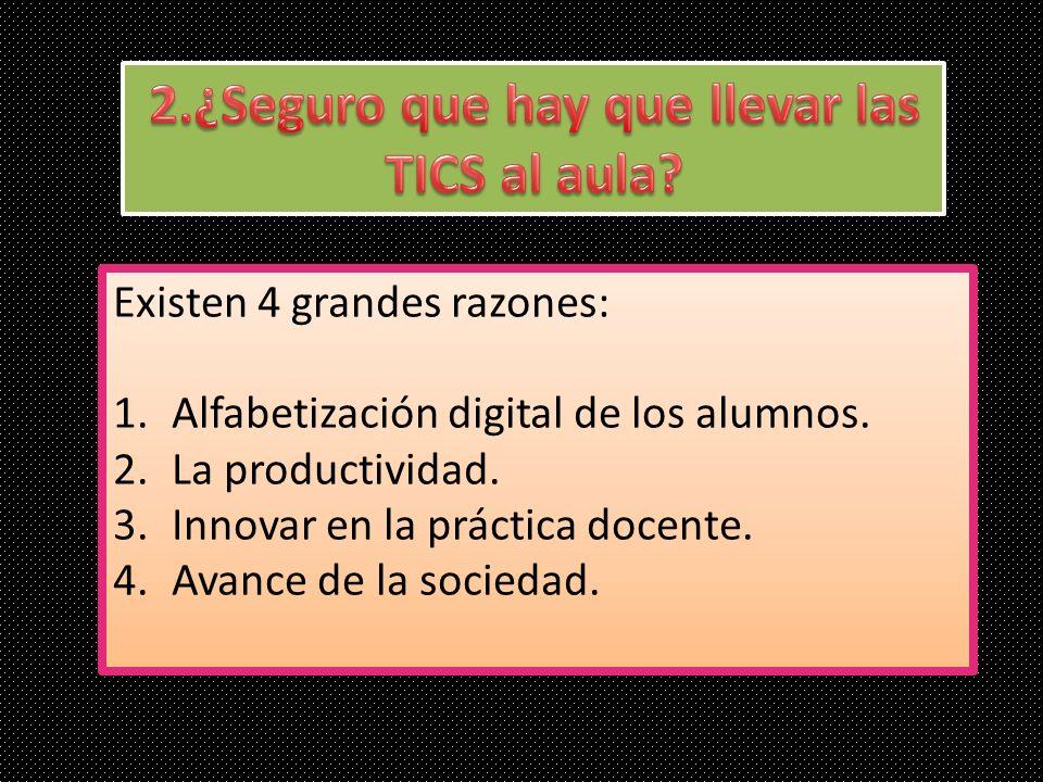 2.¿Seguro que hay que llevar las TICS al aula
