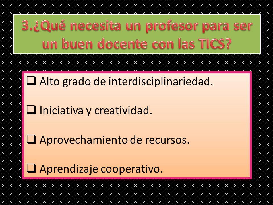 3.¿Qué necesita un profesor para ser un buen docente con las TICS