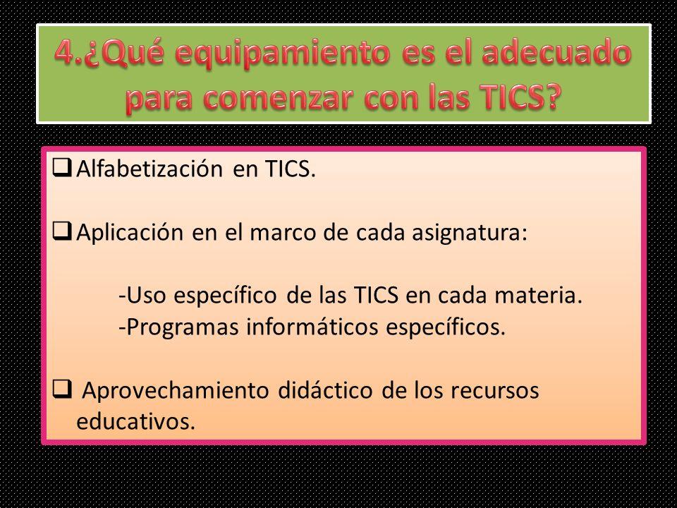 4.¿Qué equipamiento es el adecuado para comenzar con las TICS