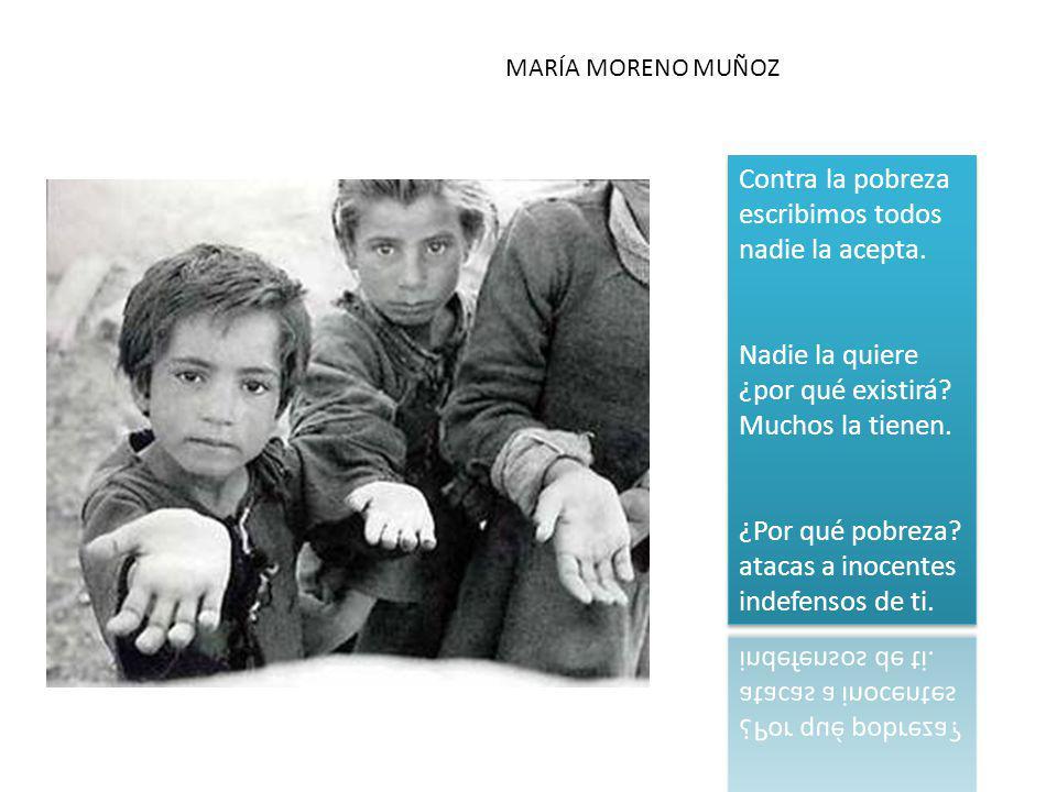 Contra la pobreza escribimos todos nadie la acepta. Nadie la quiere