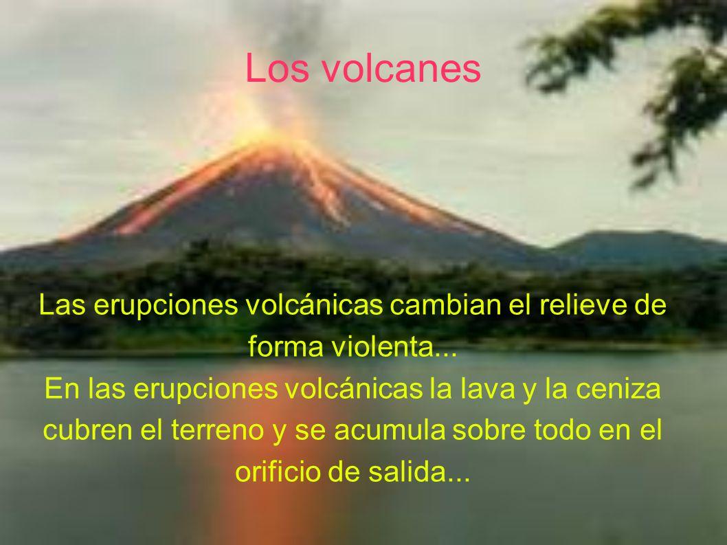 Las erupciones volcánicas cambian el relieve de forma violenta...
