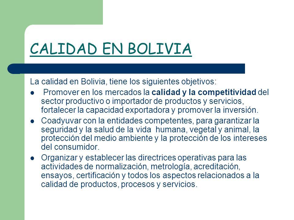 CALIDAD EN BOLIVIA La calidad en Bolivia, tiene los siguientes objetivos:
