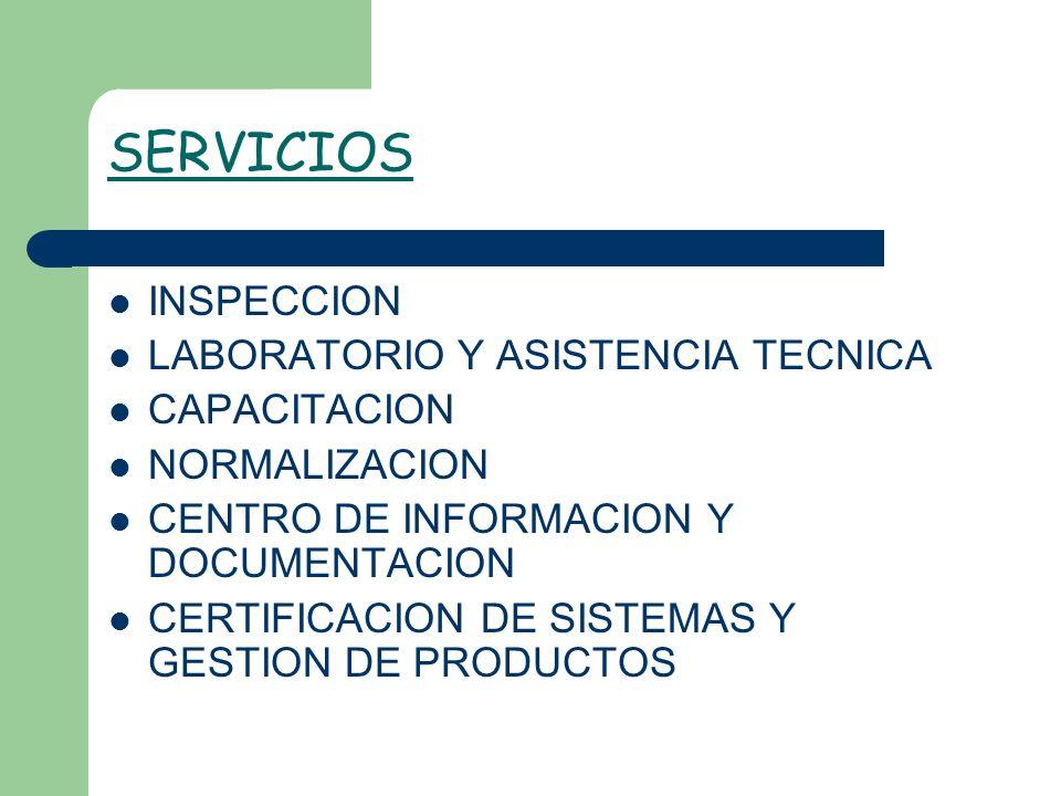 SERVICIOS INSPECCION LABORATORIO Y ASISTENCIA TECNICA CAPACITACION