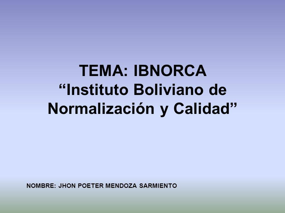 TEMA: IBNORCA Instituto Boliviano de Normalización y Calidad