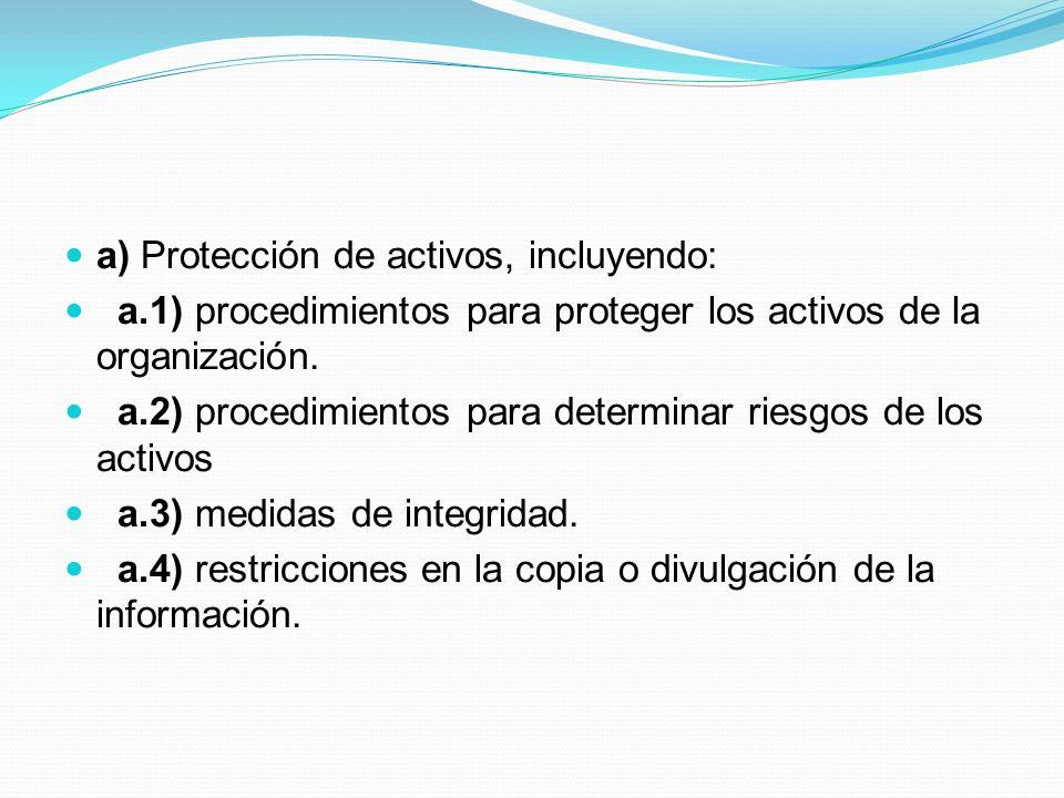 a) Protección de activos, incluyendo: