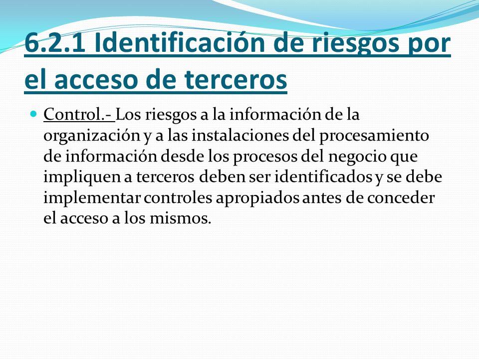 6.2.1 Identificación de riesgos por el acceso de terceros