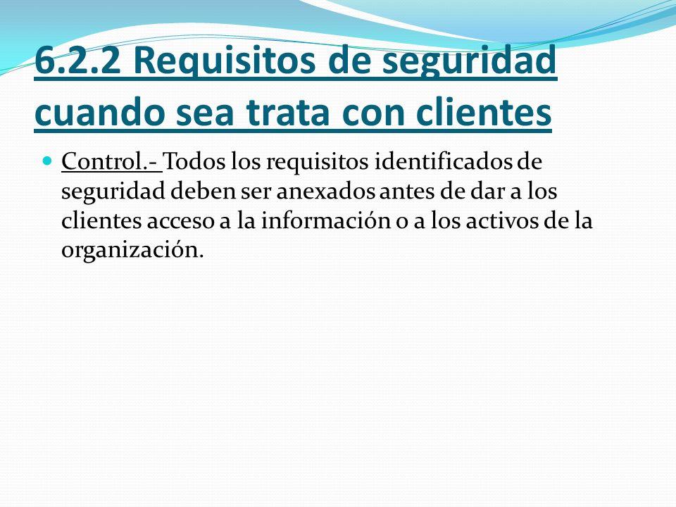 6.2.2 Requisitos de seguridad cuando sea trata con clientes