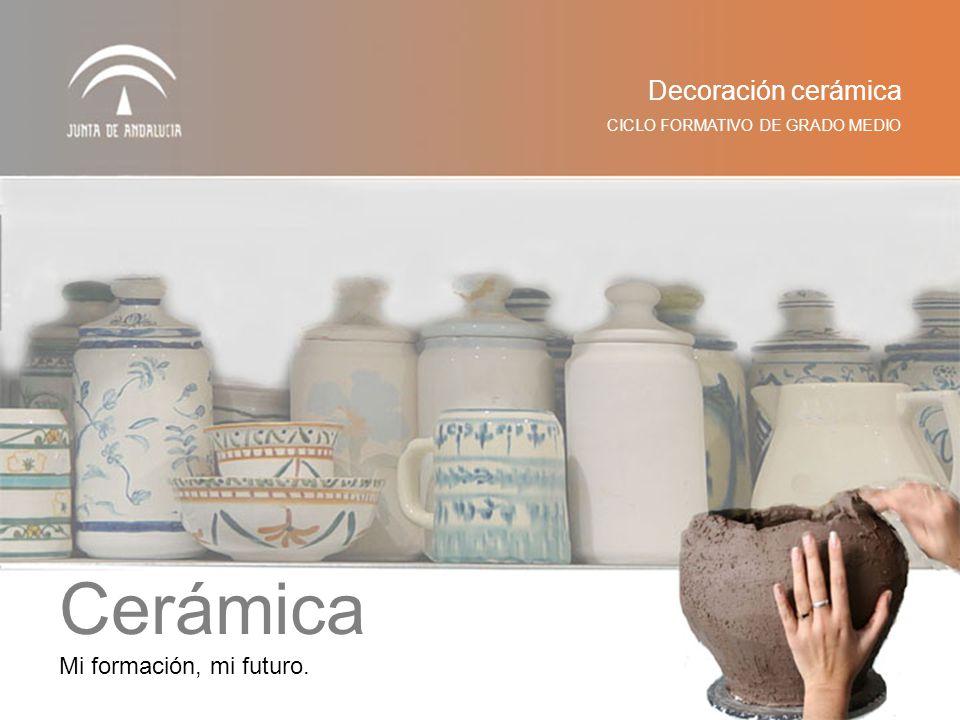 Cerámica Decoración cerámica Mi formación, mi futuro.