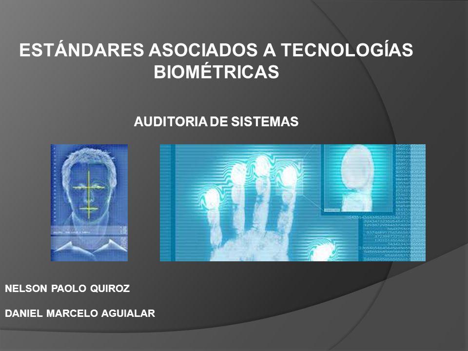 Estándares asociados a tecnologías biométricas