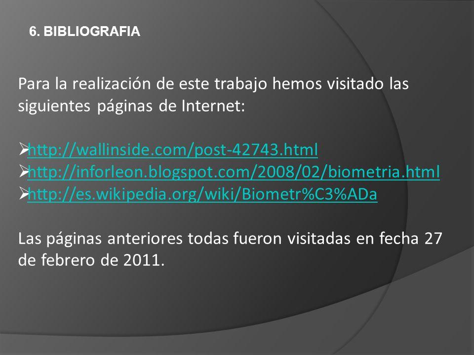 6. BIBLIOGRAFIA Para la realización de este trabajo hemos visitado las siguientes páginas de Internet: