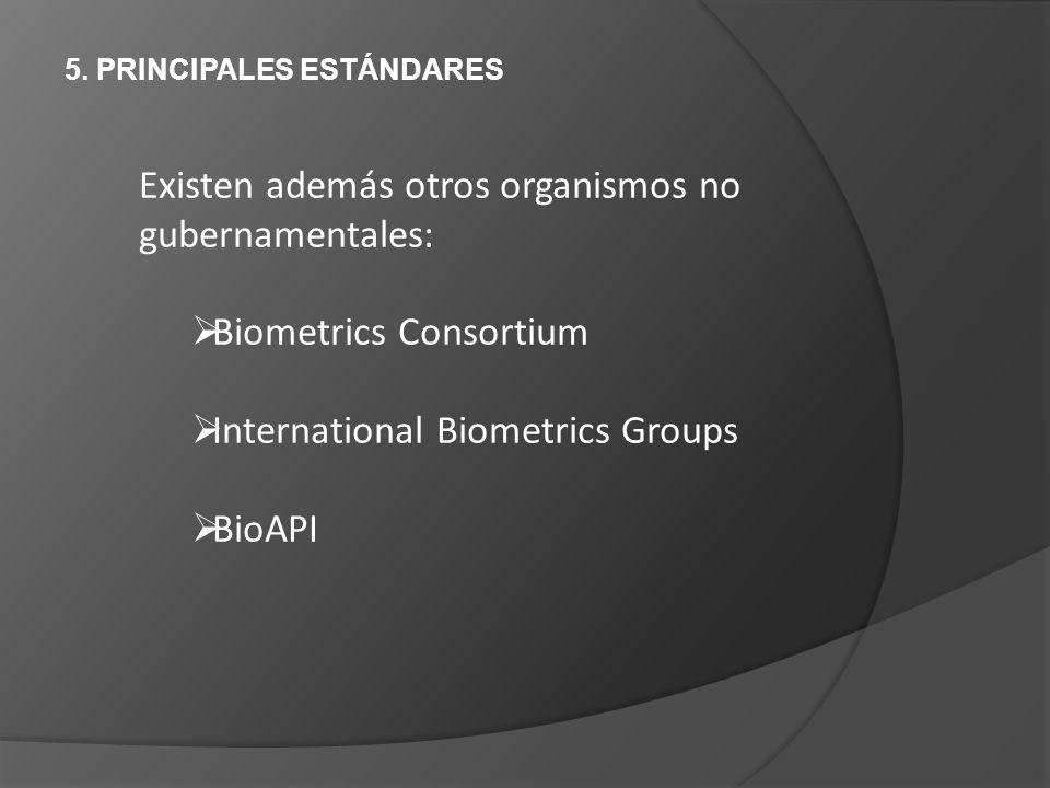 Existen además otros organismos no gubernamentales: