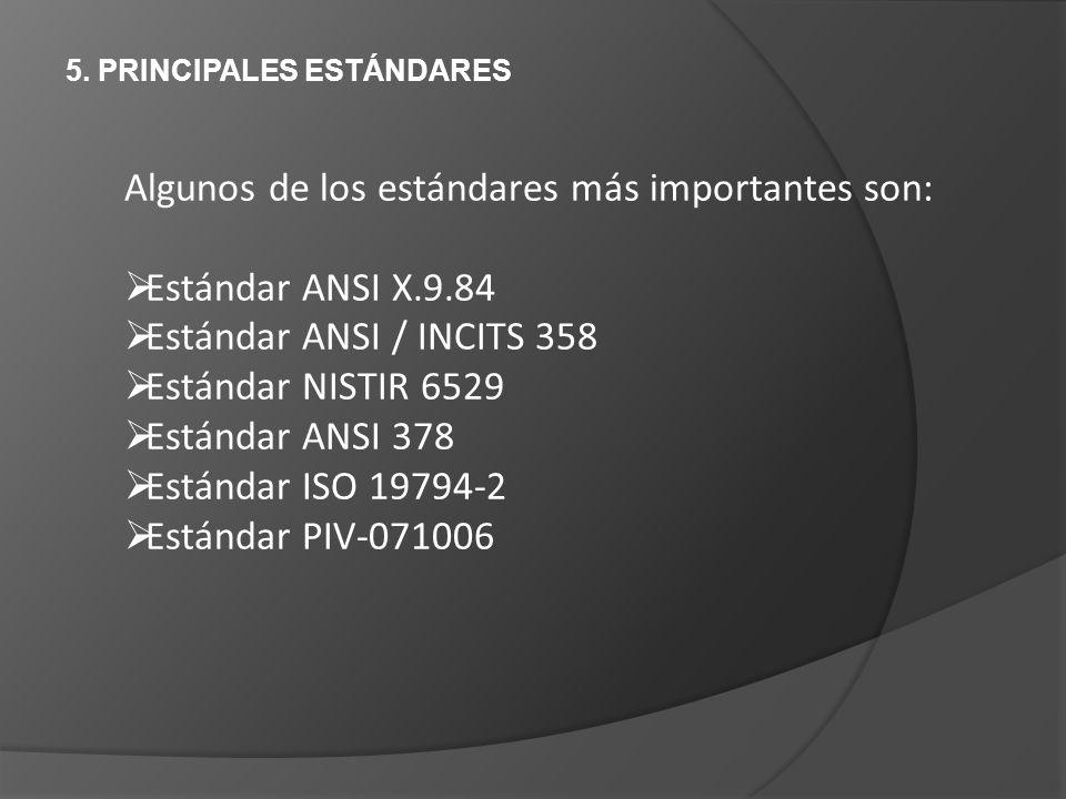 Algunos de los estándares más importantes son: Estándar ANSI X.9.84
