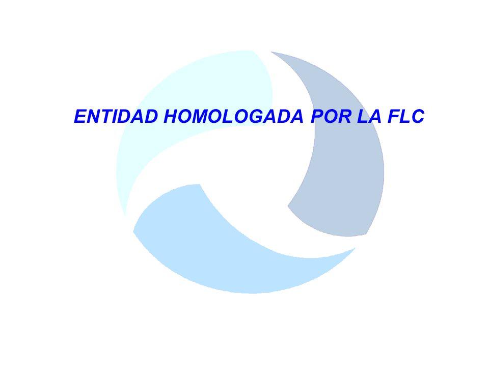 ENTIDAD HOMOLOGADA POR LA FLC
