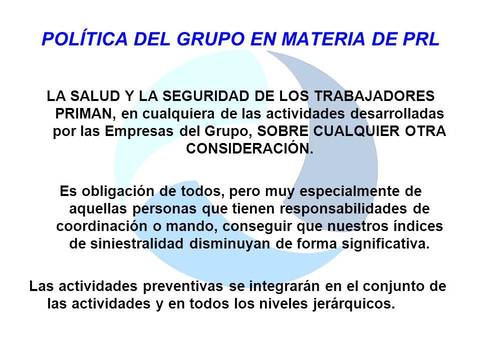 POLÍTICA DEL GRUPO EN MATERIA DE PRL