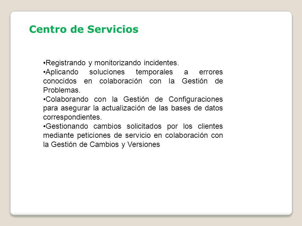 Centro de Servicios Registrando y monitorizando incidentes.