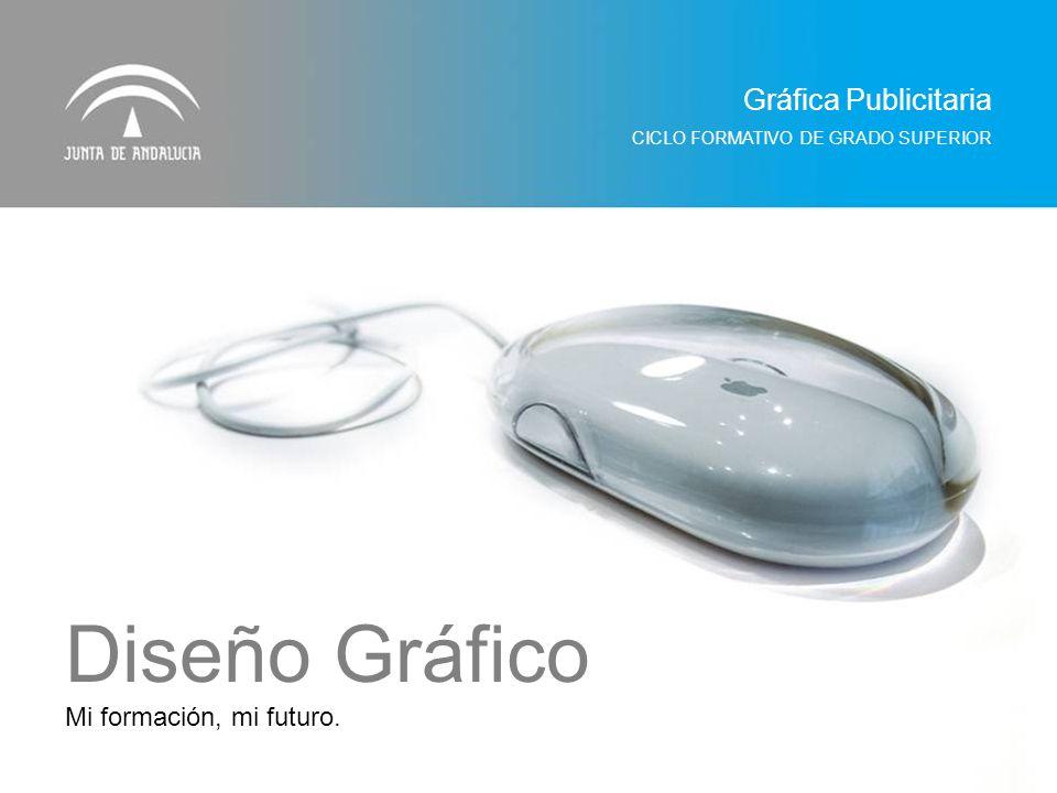 Diseño Gráfico Gráfica Publicitaria Mi formación, mi futuro.