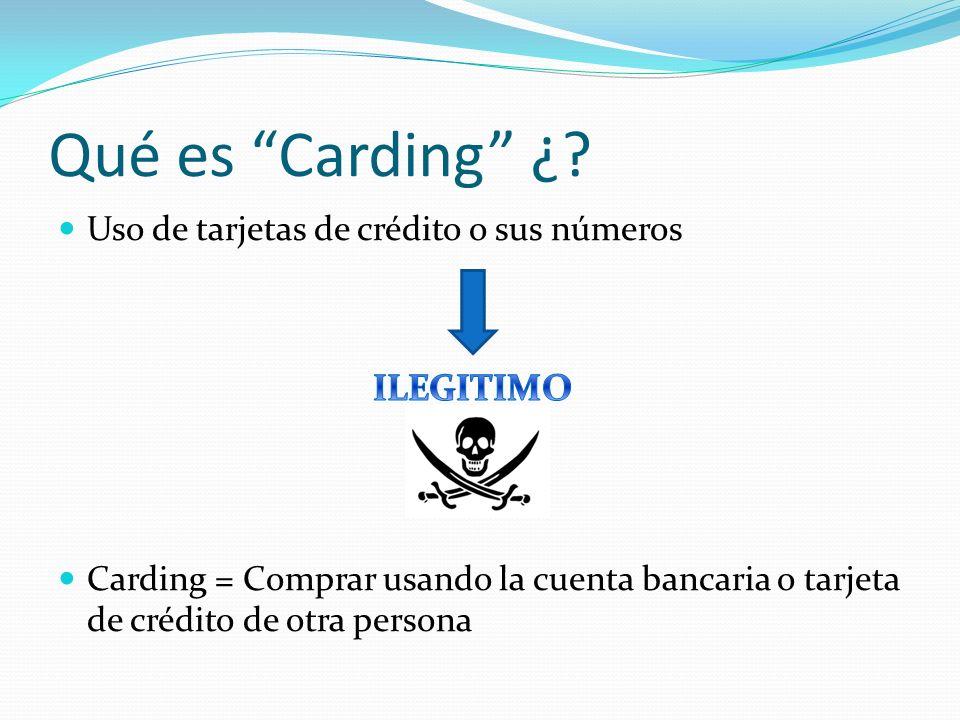 Qué es Carding ¿ ILEGITIMO Uso de tarjetas de crédito o sus números