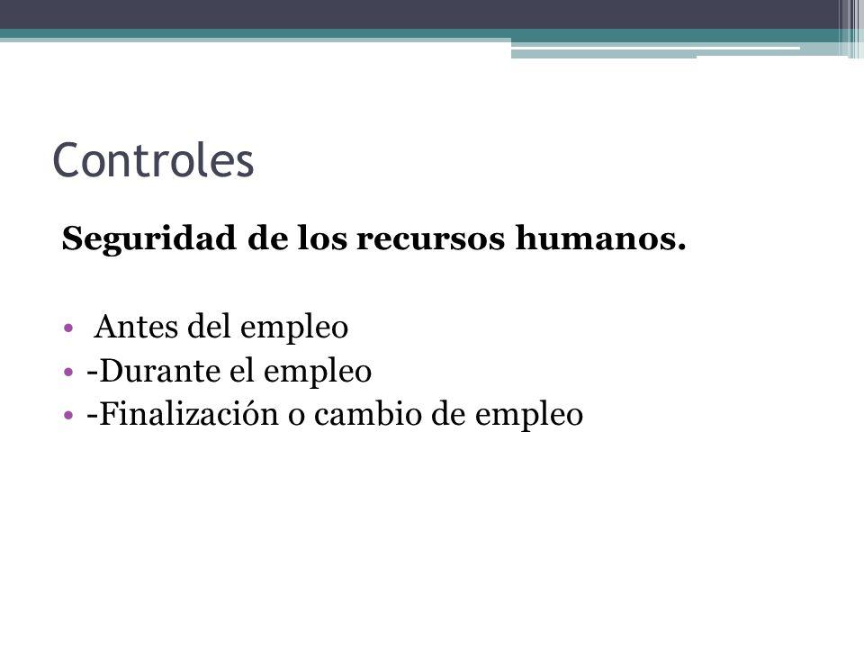 Controles Seguridad de los recursos humanos. Antes del empleo